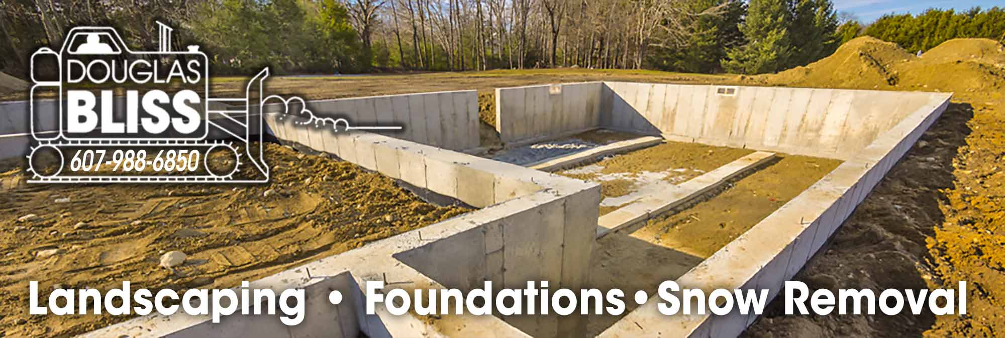 Doug Bliss 607-988-6850 Landscaping Foundations Snow Removal